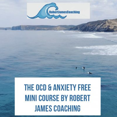 The OCD & Anxiety Free Mini Course by Robert James Coaching